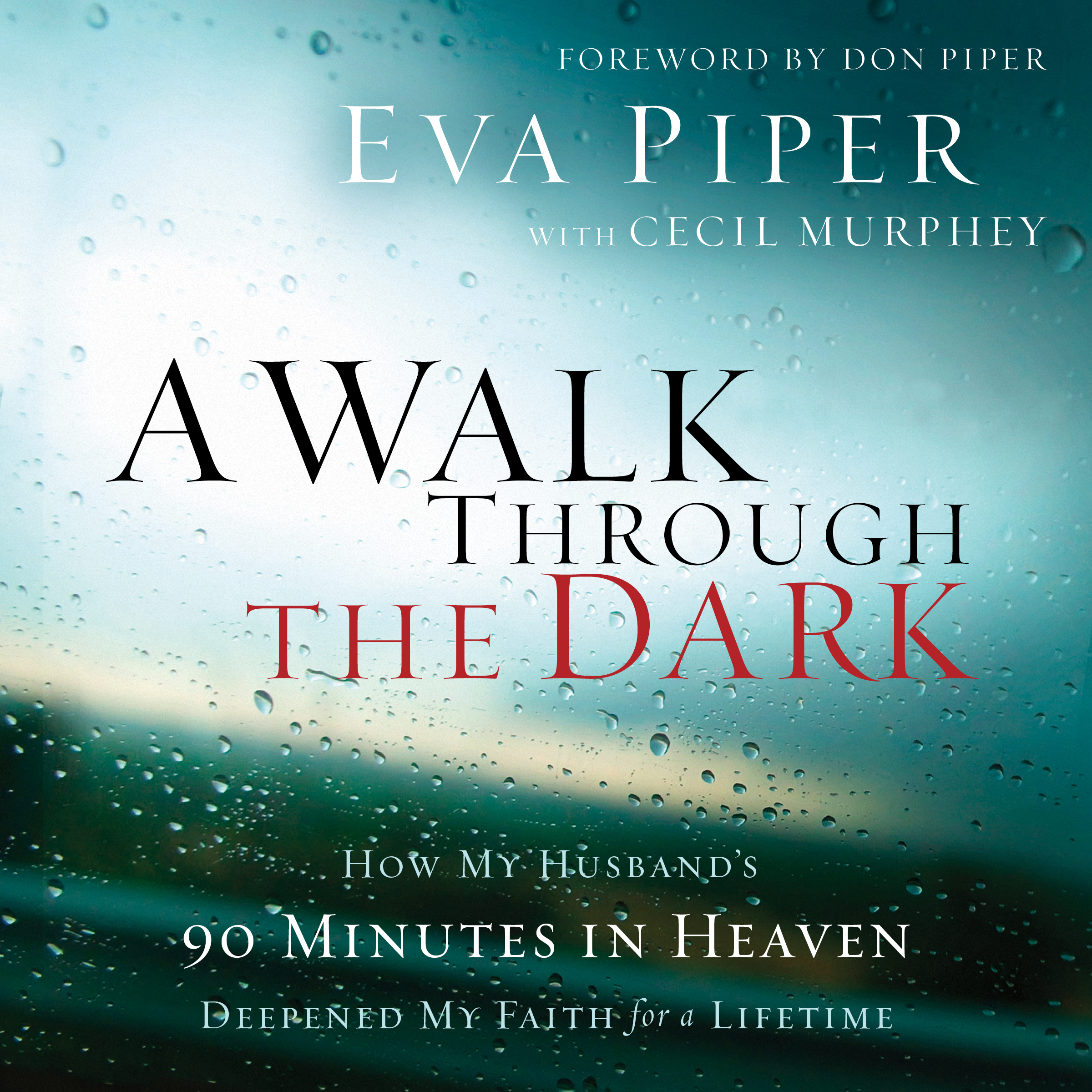 Printable A Walk Through The Dark: How My Husband's 90 Minutes in Heaven Deepened My Faith for a Lifetime Audiobook Cover Art