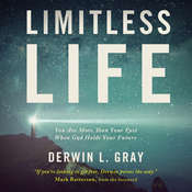 Limitless Life: You Are More Than Your Past When God Holds Your Future, by Derwin Gray, Derwin L. Gray