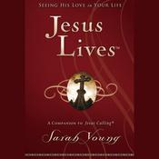 Jesus Lives: Seeing His Love in Your Life, by Sarah Young