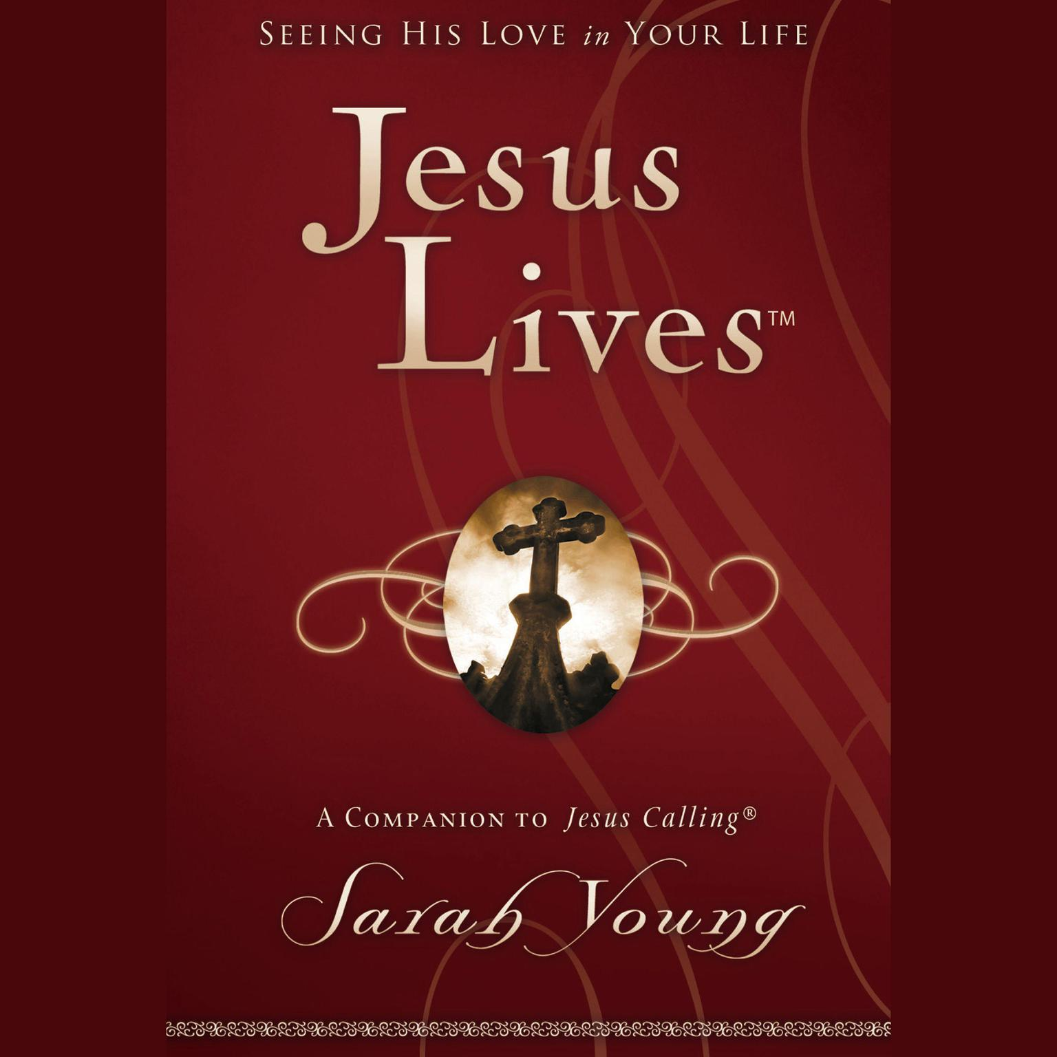 Printable Jesus Lives: Seeing His Love in Your Life Audiobook Cover Art