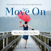 Move On: When Mercy Meets Your Mess Audiobook, by Vicki Courtney