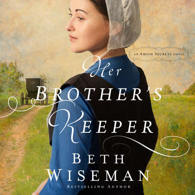 Her Brothers Keeper Audiobook, by Beth Wiseman