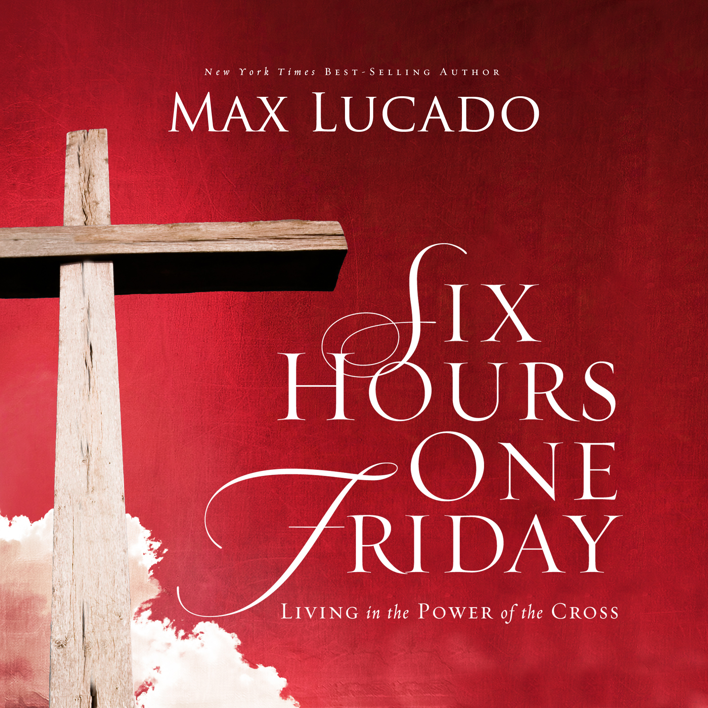 Printable Six Hours One Friday: Living in the Power of the Cross Audiobook Cover Art