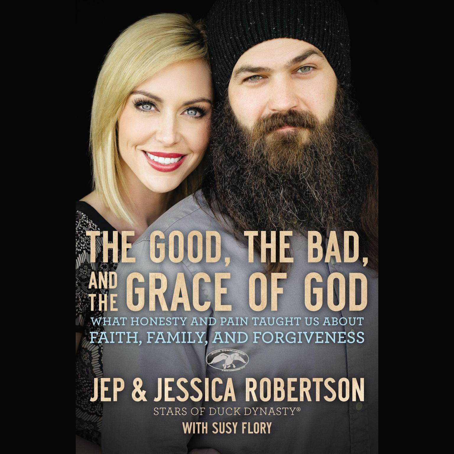 Printable The Good, The Bad, and the Grace of God: What Honesty and Pain Taught Us About Faith, Family, and Forgiveness Audiobook Cover Art