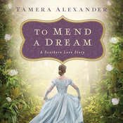 To Mend a Dream: A Southern Love Story, by Tamera Alexander