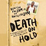 Death On Hold: A Prisoners Desperate Prayer and the Unlikely Family Who Became Gods Answer Audiobook, by Burton W. Folsom, Anita Folsom