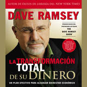 La transformación total de su dinero: Un plan efectivo para alcanzar bienestar económico Audiobook, by Dave Ramsey