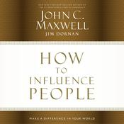 How to Influence People: Make a Difference in Your World, by John C. Maxwell, John; Jim Maxwell; Dornan, Jim Dornan