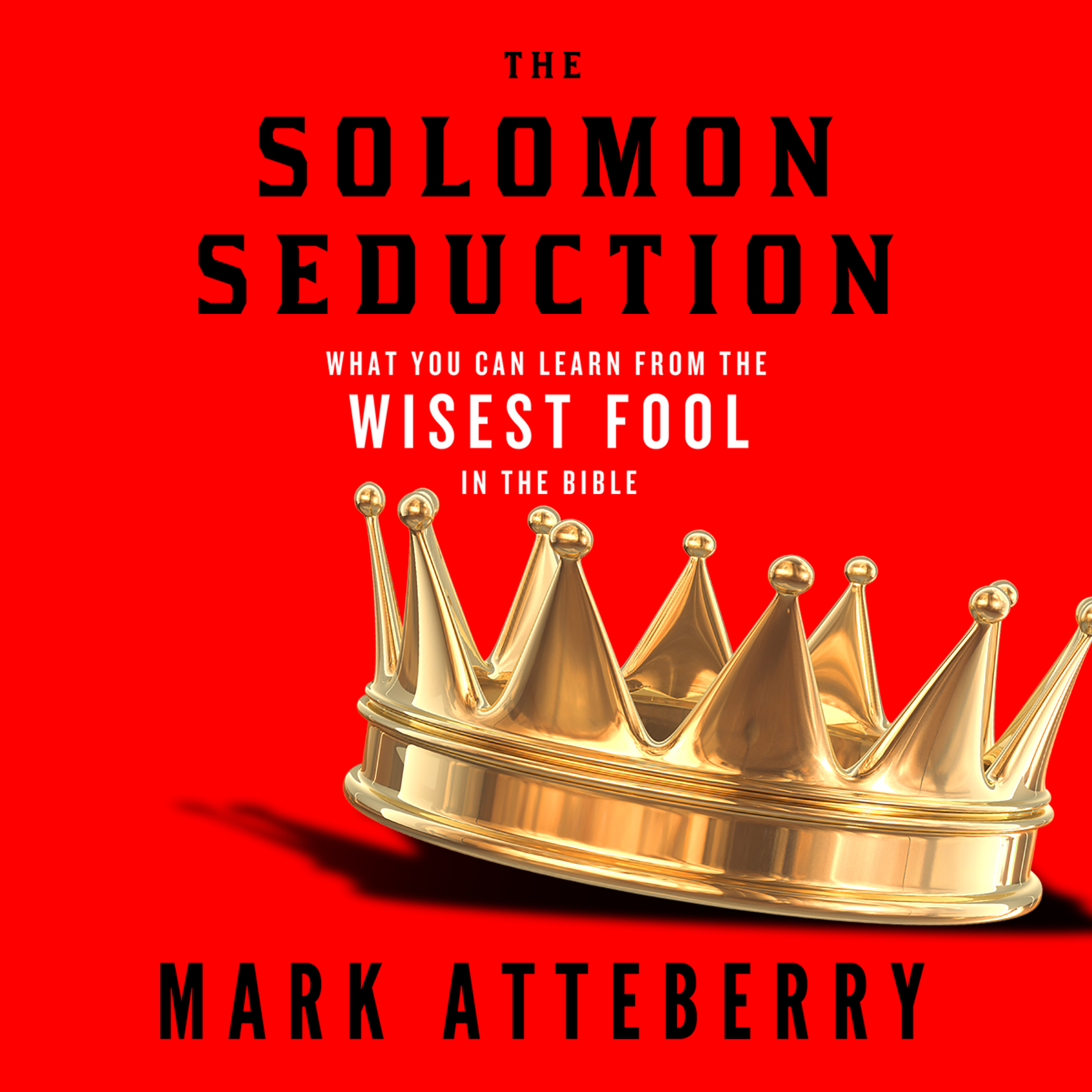 Printable The Solomon Seduction: What You Can Learn from the Wisest Fool in the Bible Audiobook Cover Art