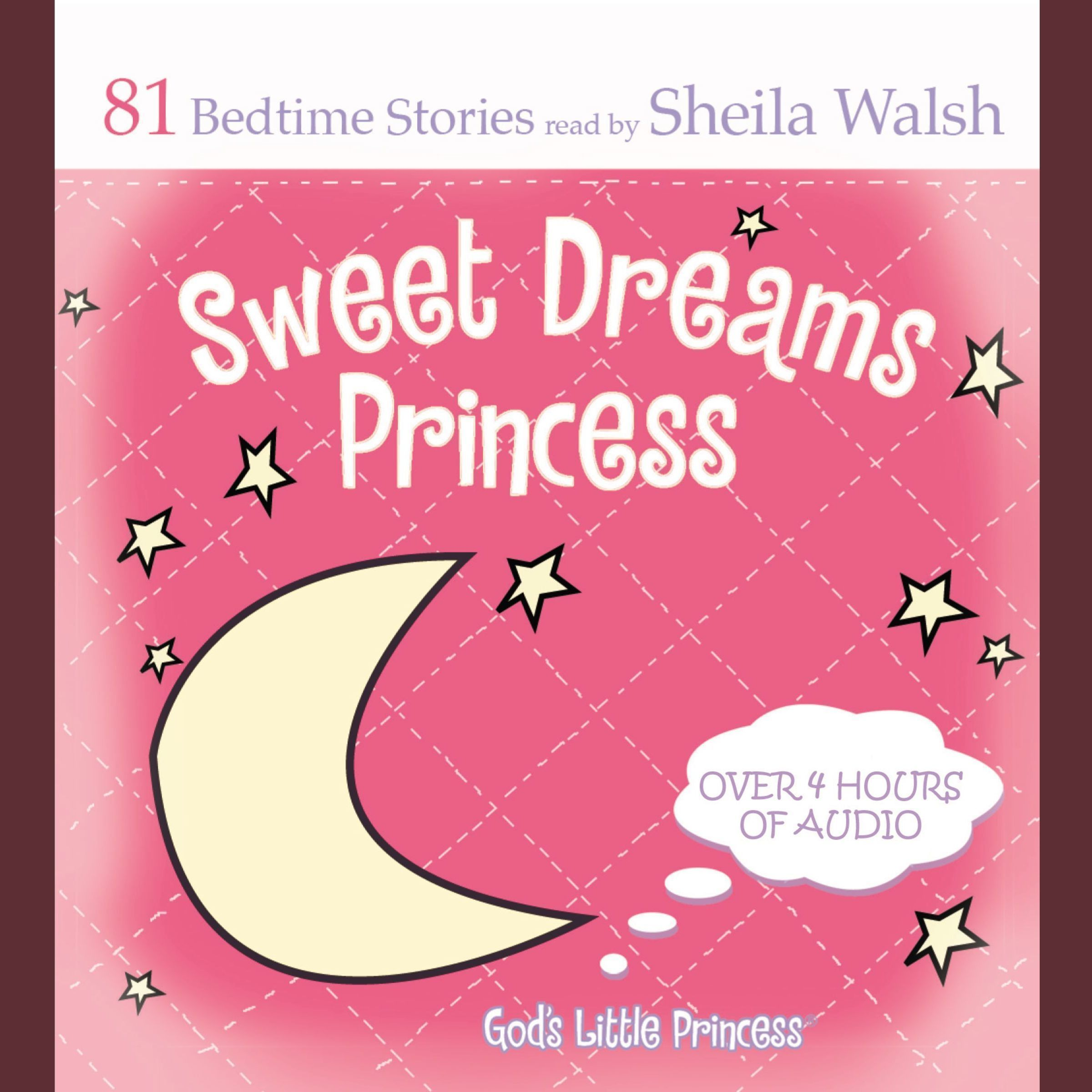 Sweet Dreams Princess: 81 Favorite Bedtime Bible Stories Read by Sheila  Walsh Audiobook