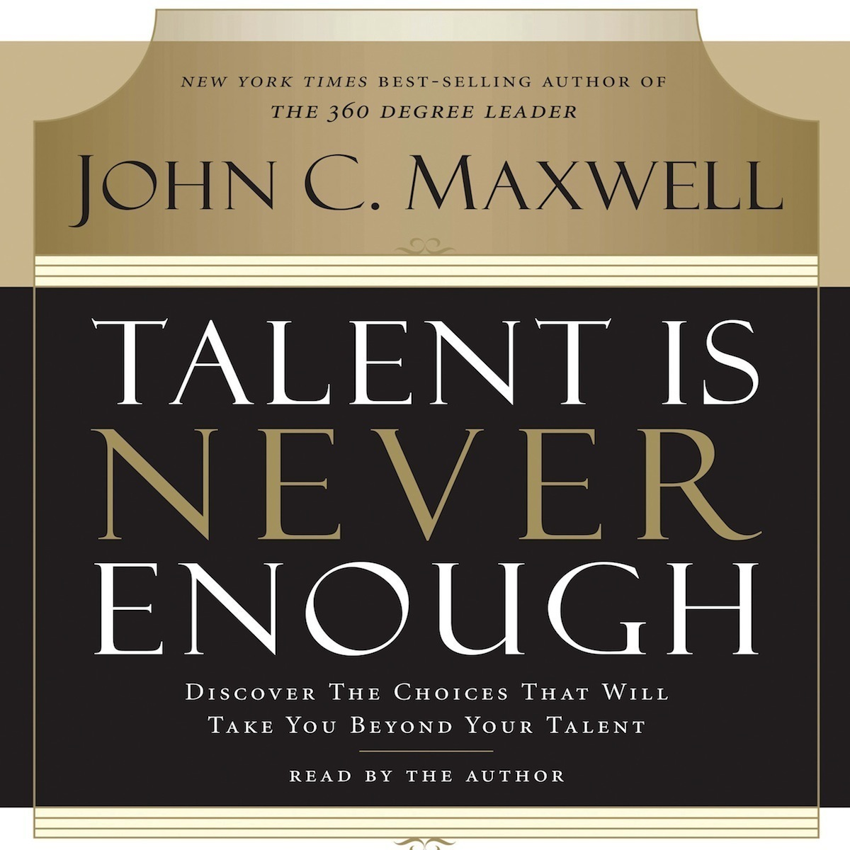 Printable Talent Is Never Enough: Discover the Choices That Will Take You Beyond Your Talent Audiobook Cover Art