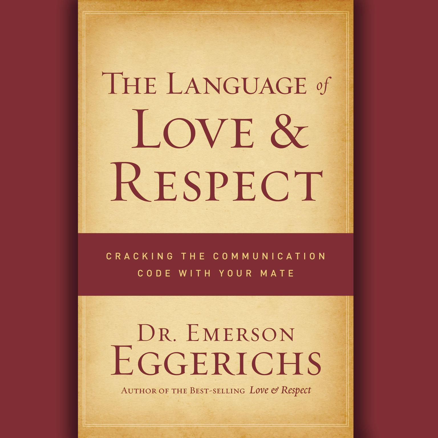 Printable The Language of Love and Respect: Cracking the Communication Code with Your Mate Audiobook Cover Art