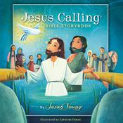 The Jesus Calling Bible Storybook, by Sarah Young