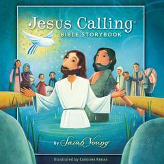 Jesus Calling Bible Storybook Audiobook, by Sarah Young
