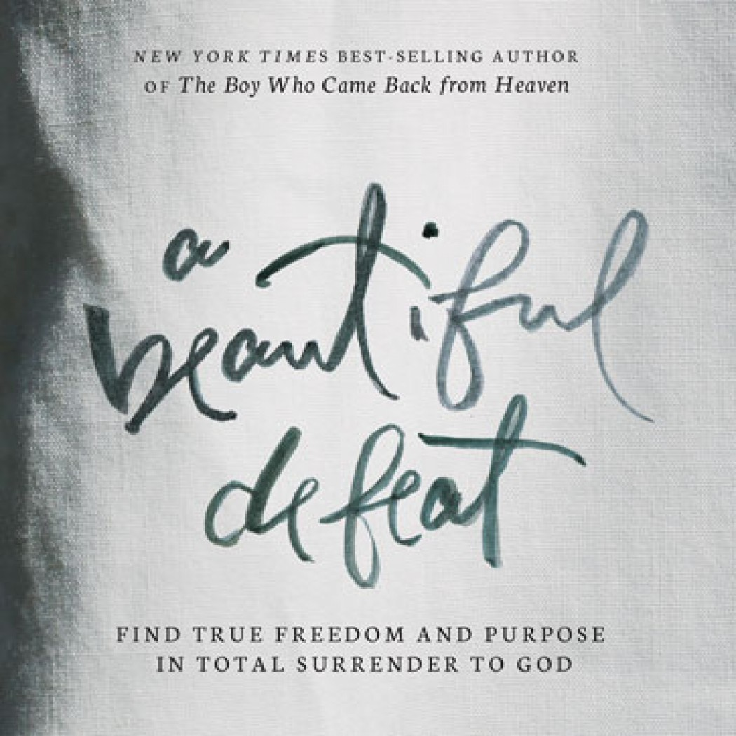 Printable A Beautiful Defeat: Find True Freedom and Purpose in Total Surrender to God Audiobook Cover Art