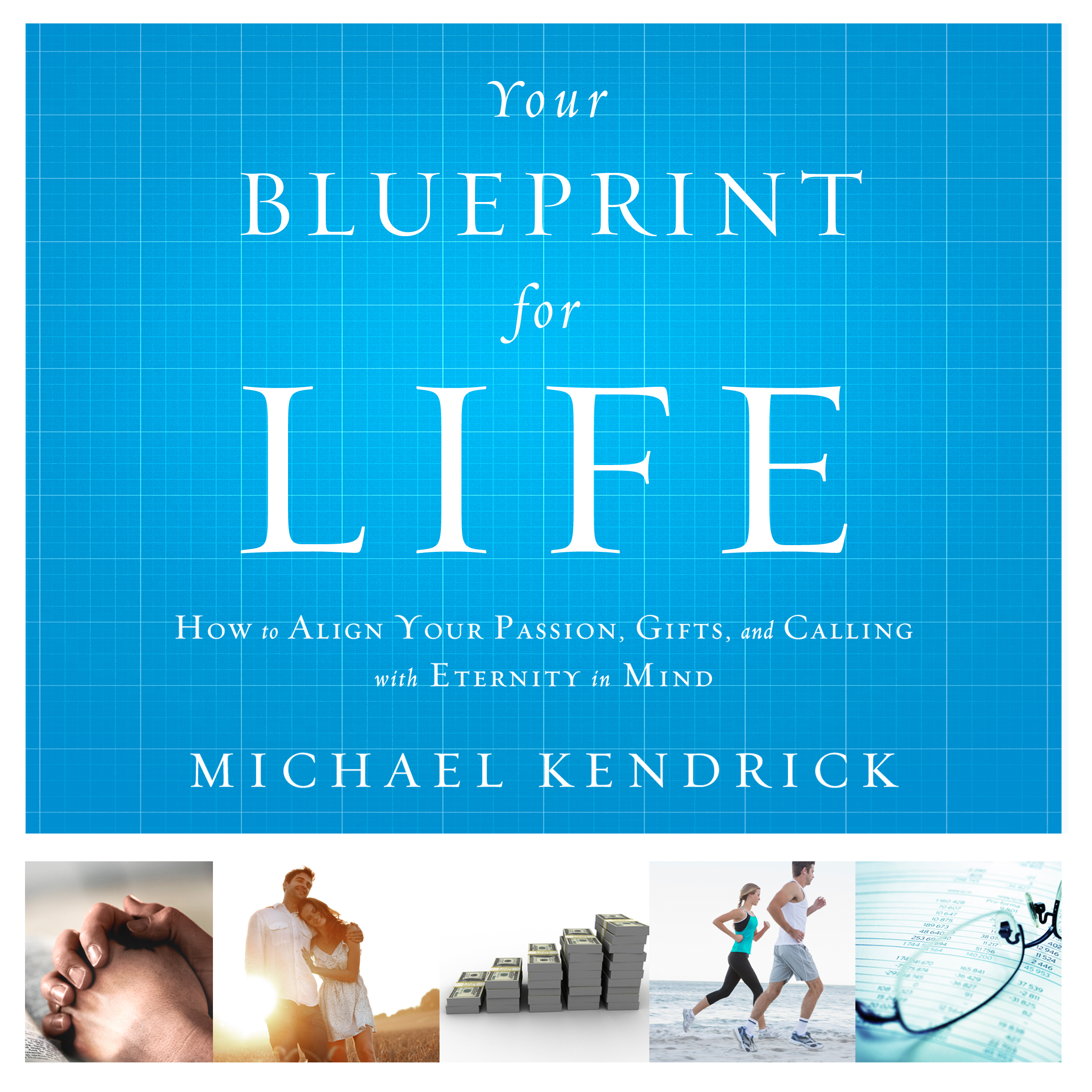 Printable Your Blueprint For Life: How to Align Your Passion, Gifts, and Calling with Eternity in Mind Audiobook Cover Art