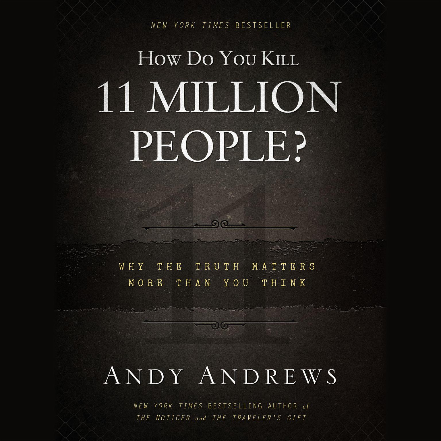 Printable How Do You Kill Eleven Million People?: Why The Truth Matters More Than You Think Audiobook Cover Art