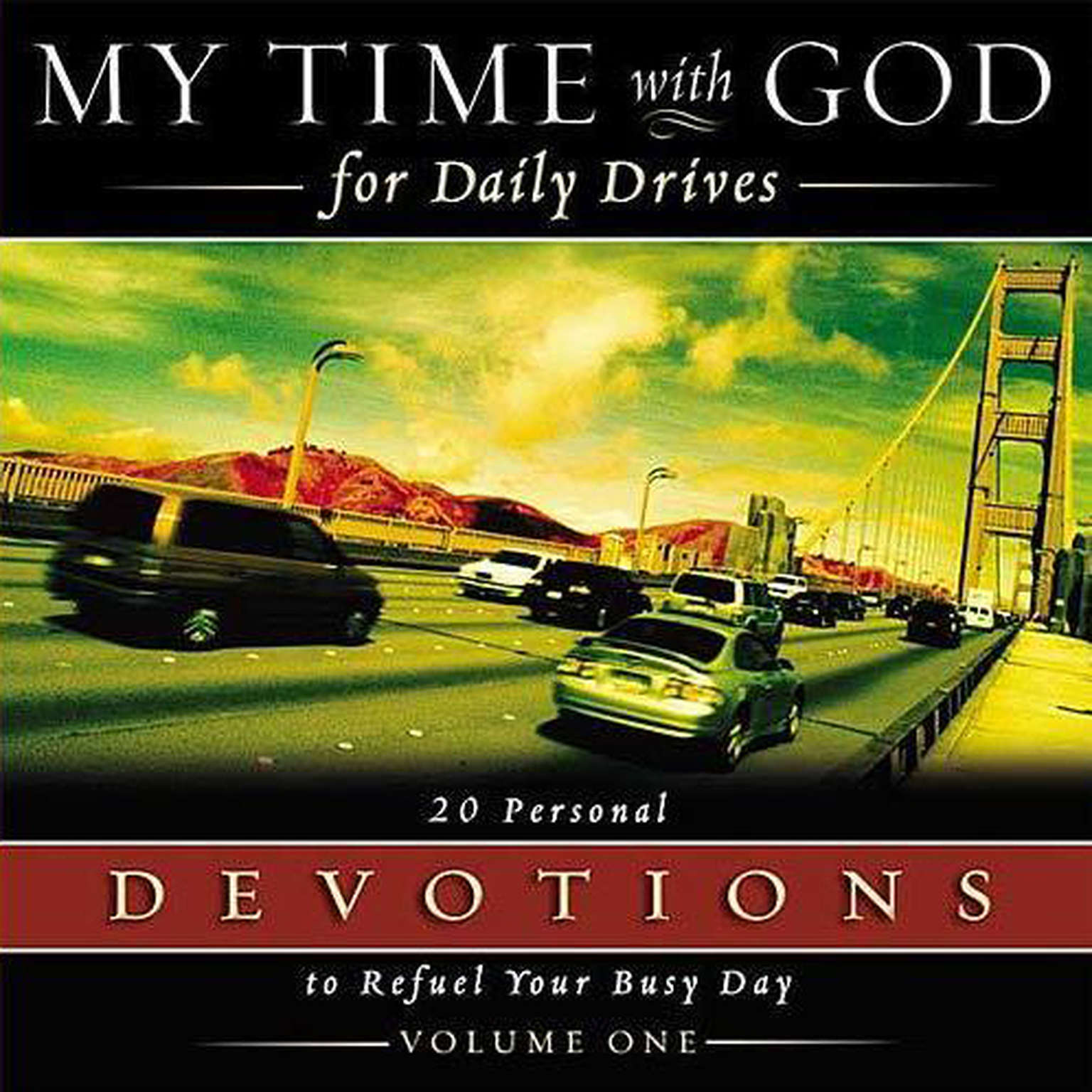 Printable My Time with God for Daily Drives: Vol. 1: 20 Personal Devotions to Refuel Your Day Audiobook Cover Art