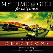 My Time with God for Daily Drives: Vol. 1: 20 Personal Devotions to Refuel Your Day, by Thomas Nelson Publishers