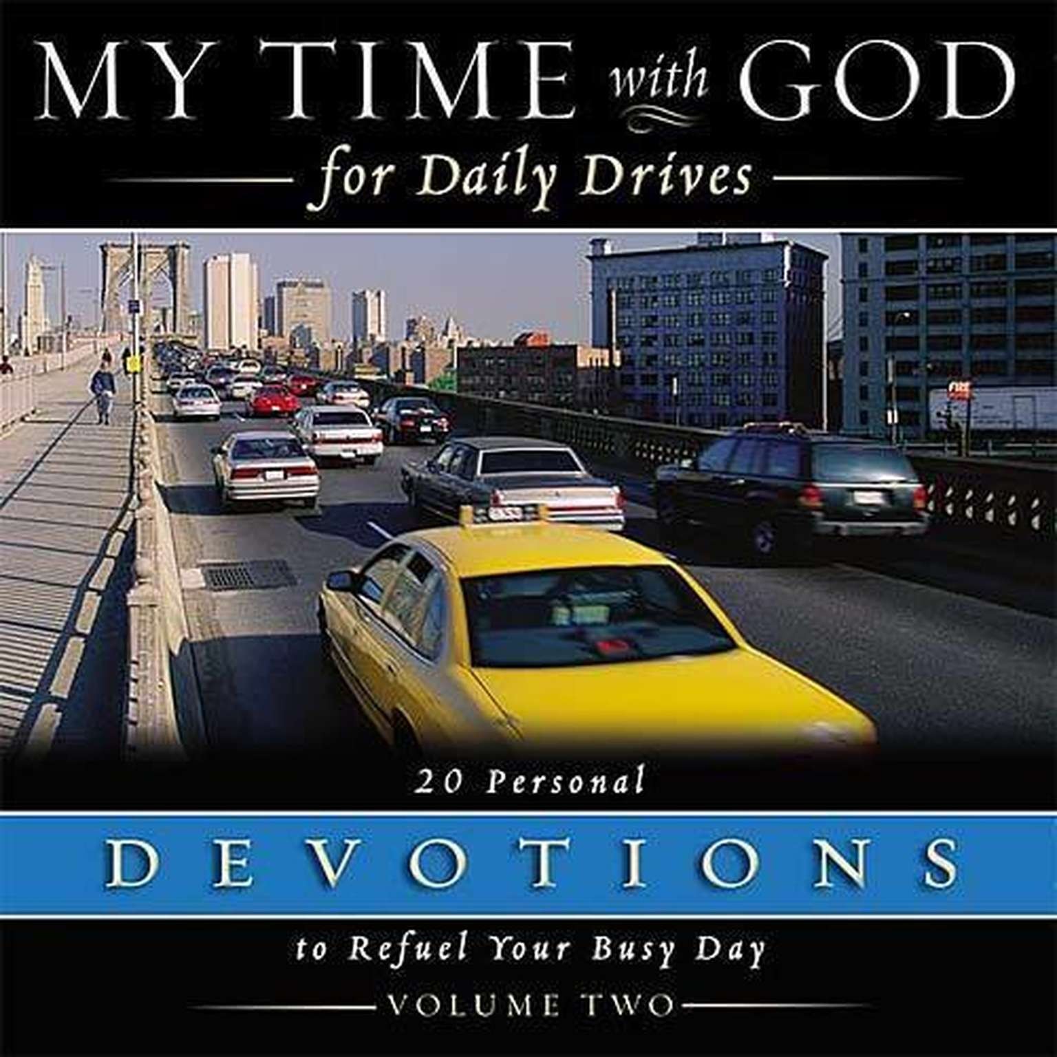 Printable My Time with God for Daily Drives: Vol. 2: 20 Personal Devotions to Refuel Your Day Audiobook Cover Art