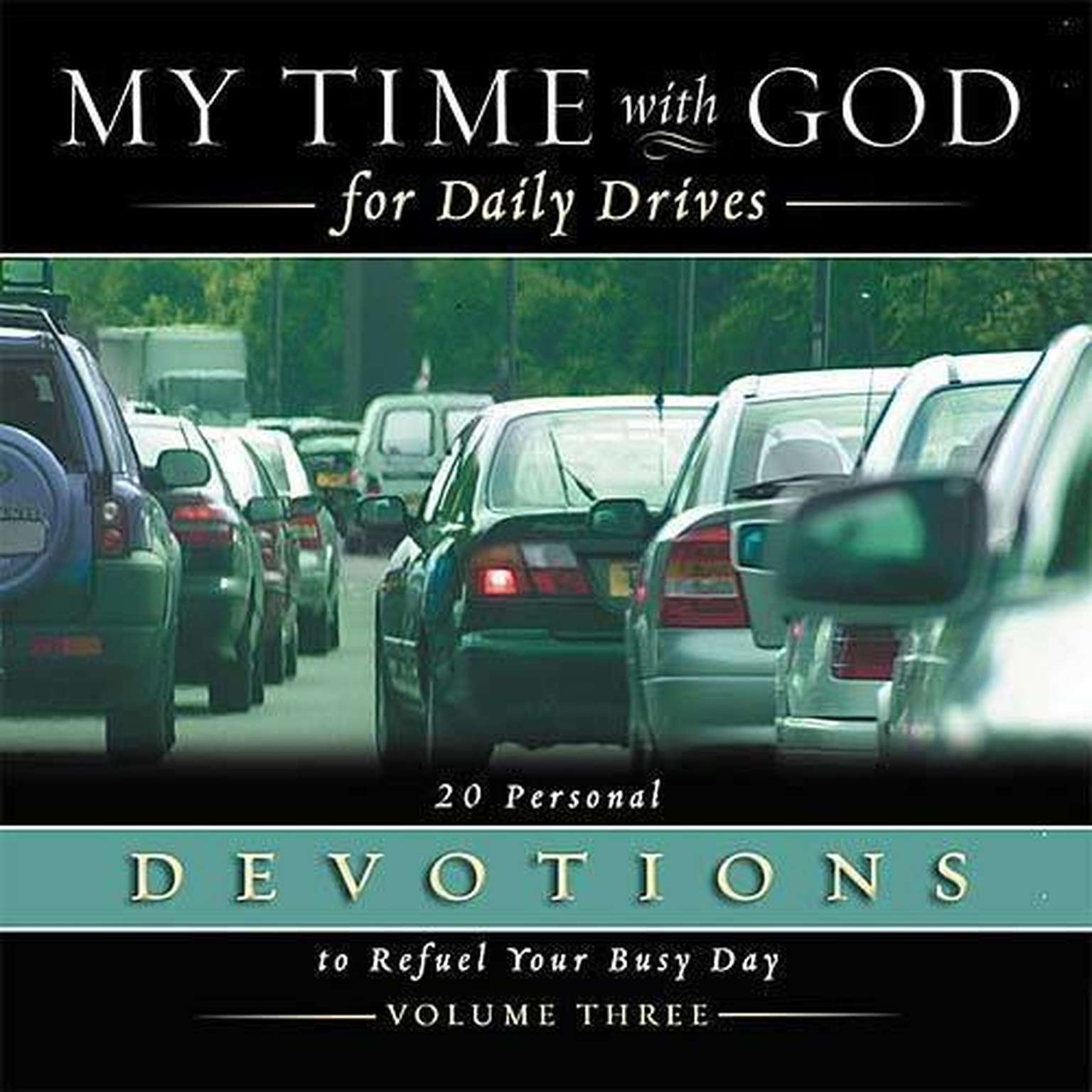 Printable My Time with God for Daily Drives: Vol. 3: 20 Personal Devotions to Refuel Your Day Audiobook Cover Art
