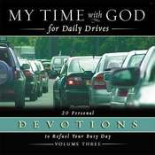 My Time with God for Daily Drives: Vol. 3: 20 Personal Devotions to Refuel Your Day, by Thomas Nelson Publishers