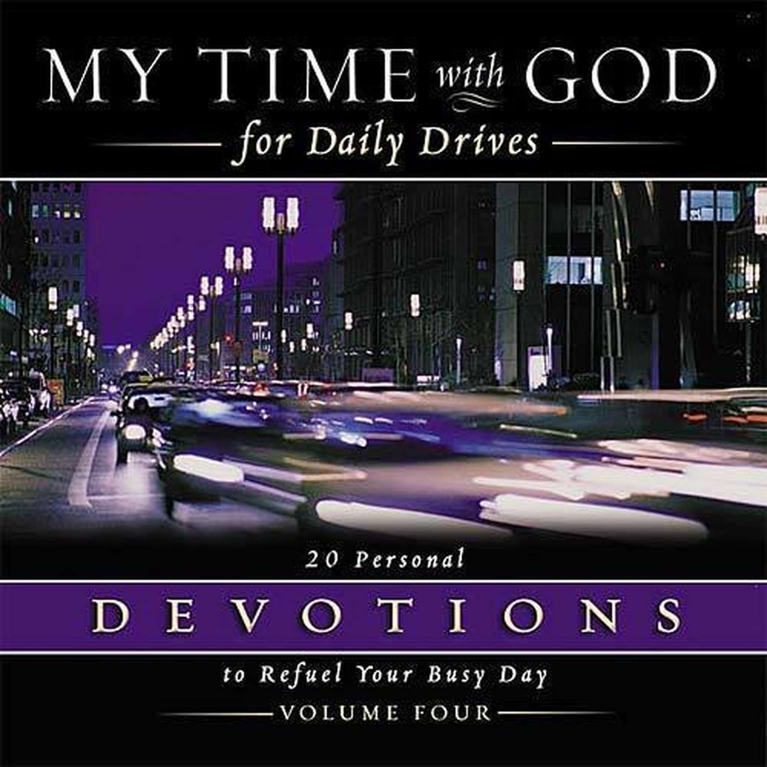 Printable My Time with God for Daily Drives: Vol. 4: 20 Personal Devotions to Refuel Your Day Audiobook Cover Art
