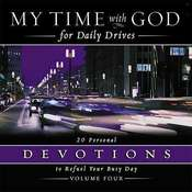 My Time with God for Daily Drives: Vol. 4: 20 Personal Devotions to Refuel Your Day, by Thomas Nelson Publishers