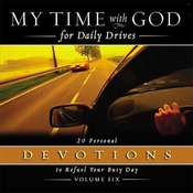 My Time with God for Daily Drives: Vol. 6: 20 Personal Devotions to Refuel Your Day, by Thomas Nelson Publishers