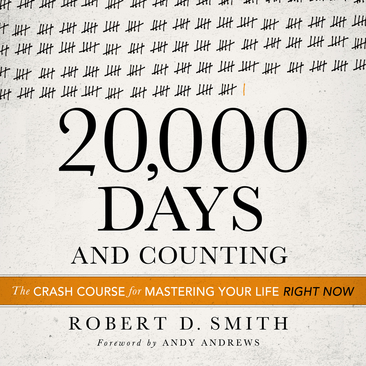 Printable 20,000 Days and Counting: The Crash Course for Mastering Your Life Right Now Audiobook Cover Art