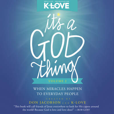 Its a God Thing Volume 2: When Miracles Happen to Everyday People Audiobook, by Don Jacobson