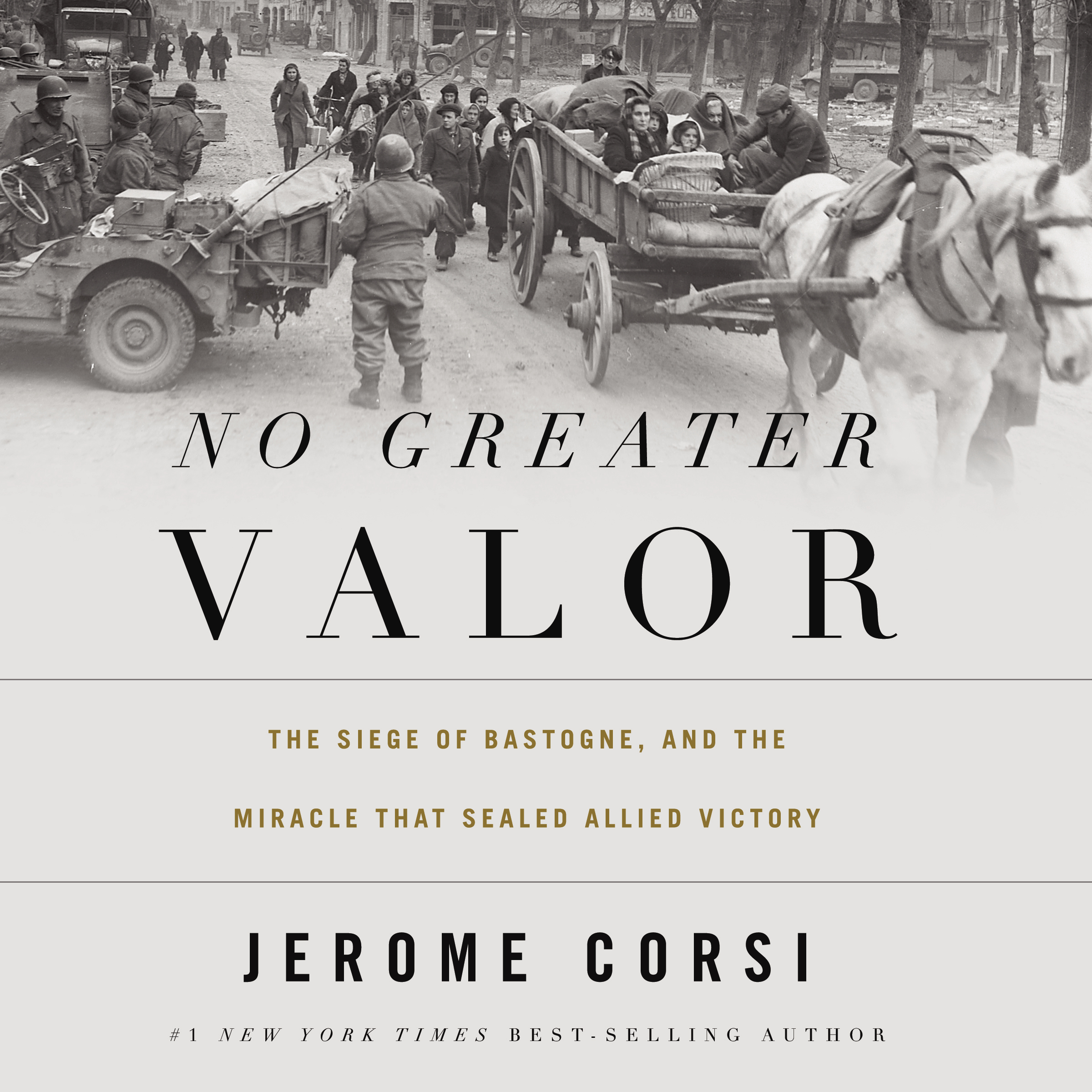 Printable No Greater Valor: The Siege of Bastogne and the Miracle That Sealed Allied Victory Audiobook Cover Art