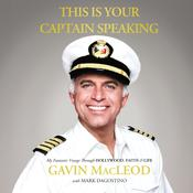 This is Your Captain Speaking: My Fantastic Voyage Through Hollywood, Faith & Life Audiobook, by Gavin MacLeod