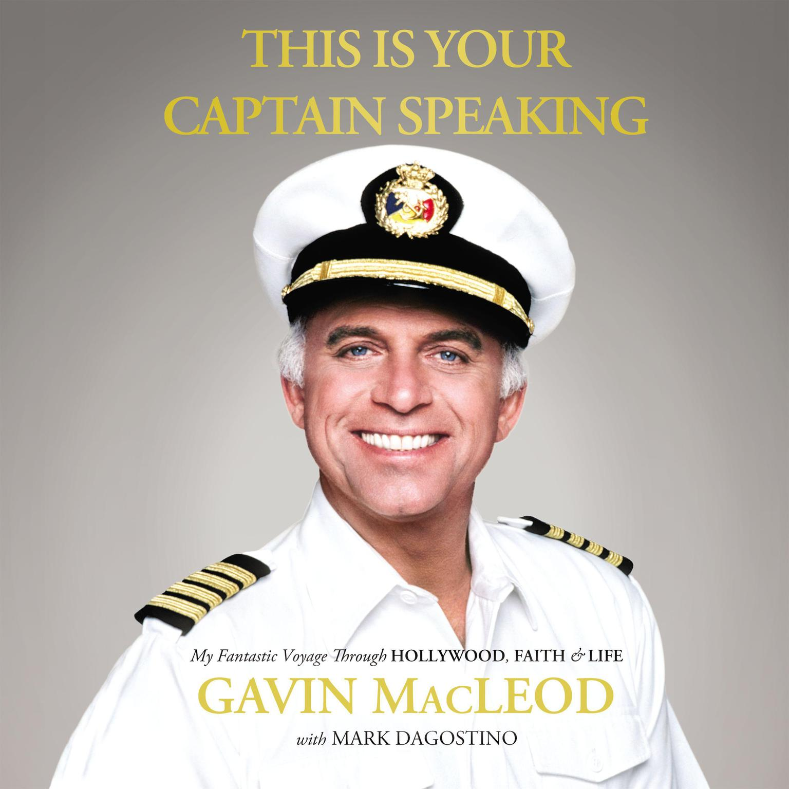 Printable This is Your Captain Speaking: My Fantastic Voyage Through Hollywood, Faith & Life Audiobook Cover Art