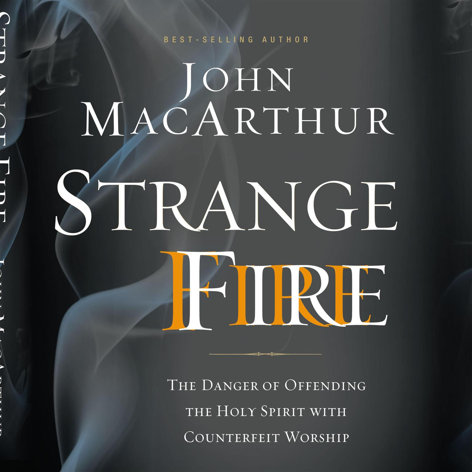 Printable Strange Fire: The Danger of Offending the Holy Spirit with Counterfeit Worship Audiobook Cover Art