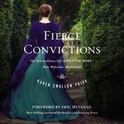 Fierce Convictions: The Extraordinary Life of Hannah More—Poet, Reformer, Abolitionist Audiobook, by Karen Prior