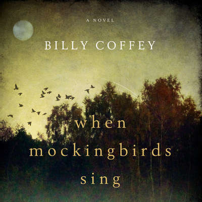 When Mockingbirds Sing Audiobook, by Billy Coffey