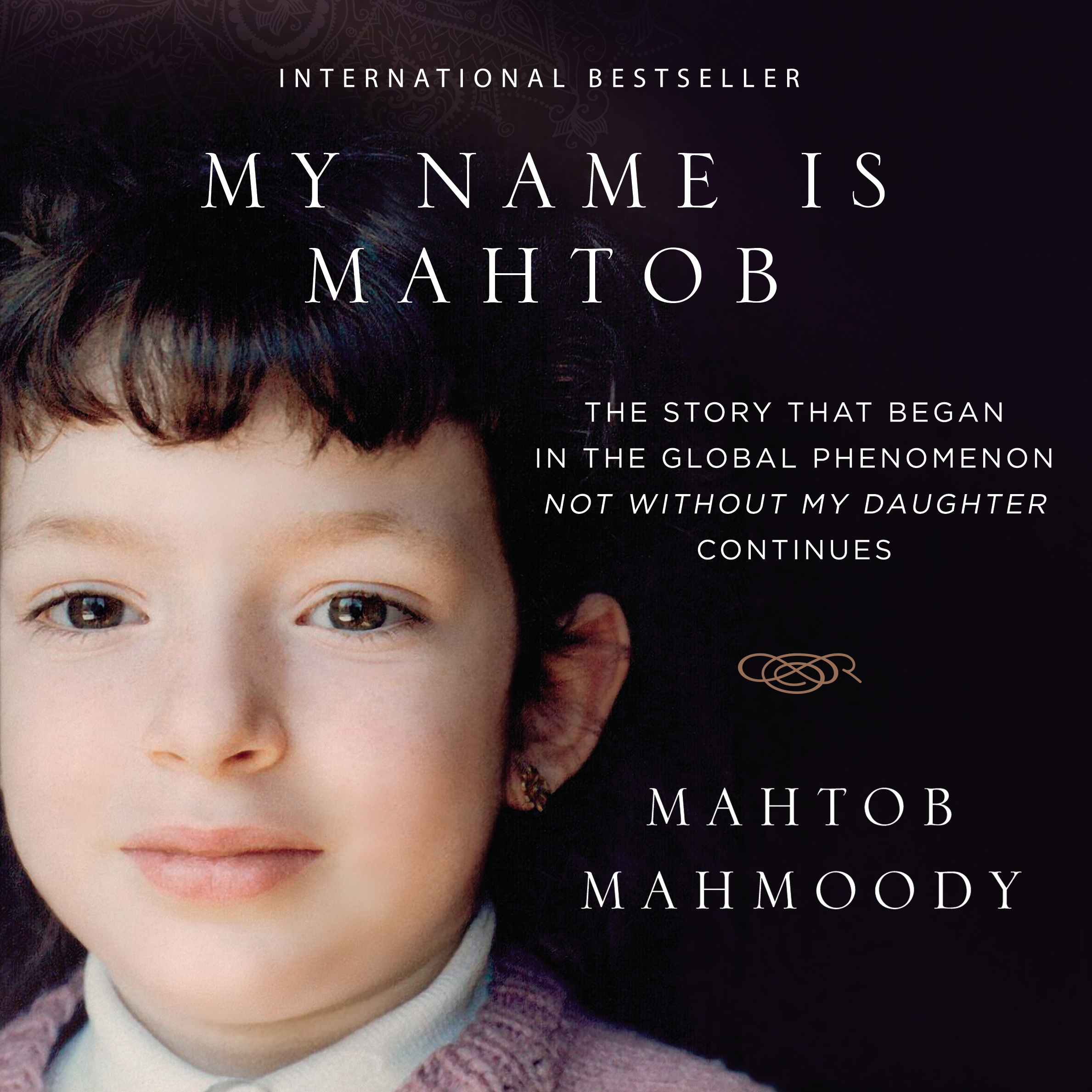 Printable My Name Is Mahtob: The Story that Began in the Global Phenomenon Not Without My Daughter Continues Audiobook Cover Art