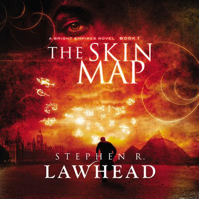 The Skin Map: A Bright Empires Novel Audiobook, by Stephen R. Lawhead