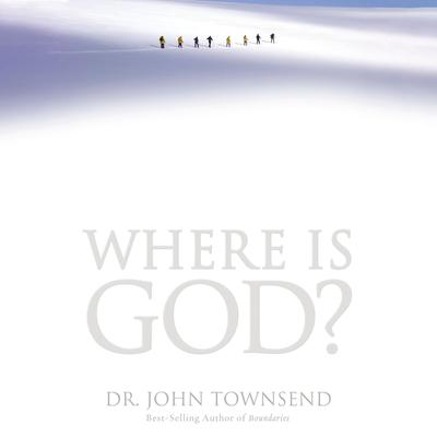 Where is God?: Audio Book Audiobook, by John Townsend