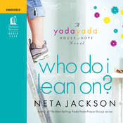 Who Do I Lean On?: A Yada Yada House of Hope Novel Audiobook, by Neta Jackson