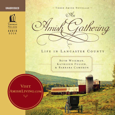 An Amish Gathering: Life in Lancaster County Audiobook, by Beth Wiseman