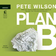 Plan B: What Do You Do When God Doesnt Show Up the Way You Thought He Would? Audiobook, by Pete Wilson