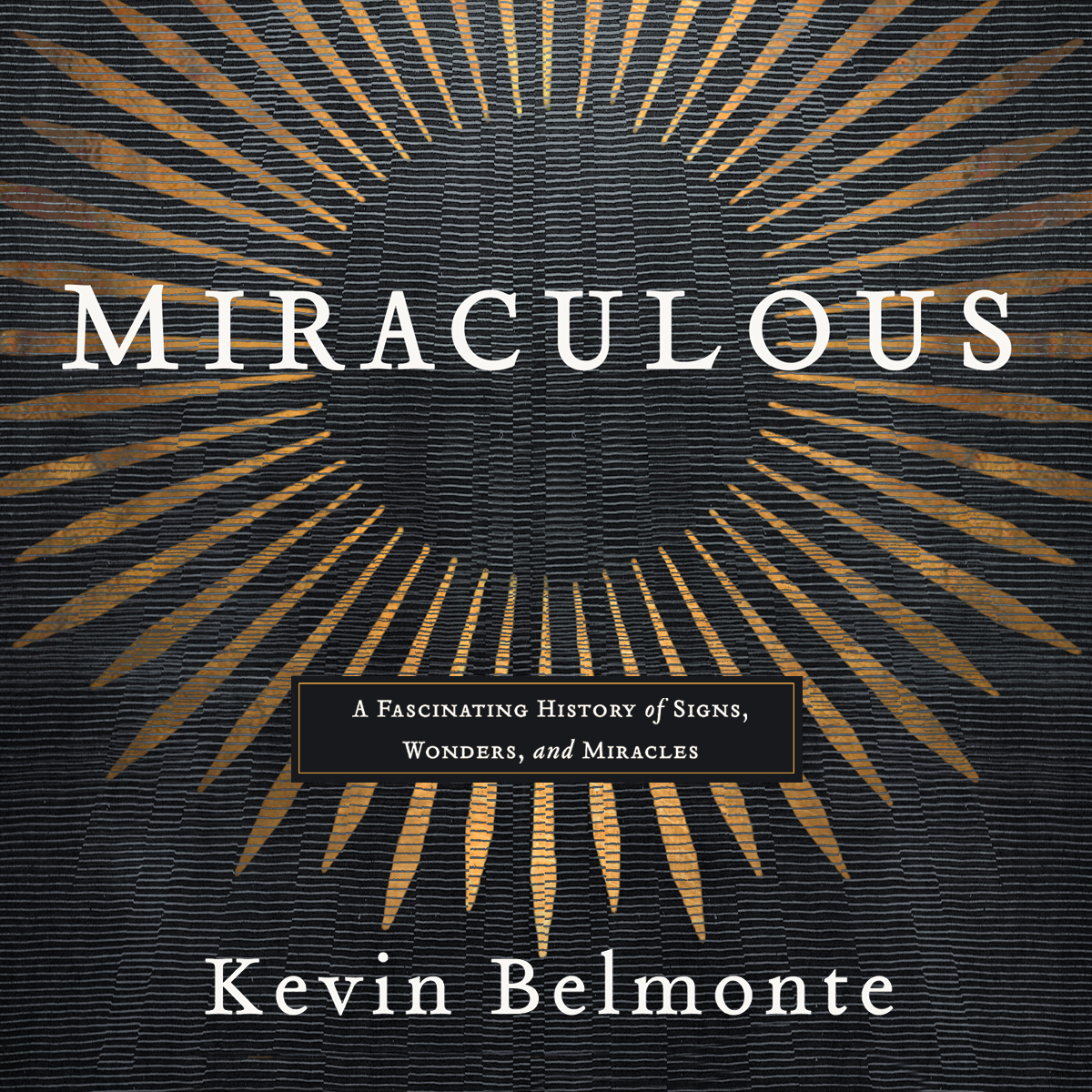 Printable Miraculous: A Fascinating History of Signs, Wonders, and Miracles Audiobook Cover Art