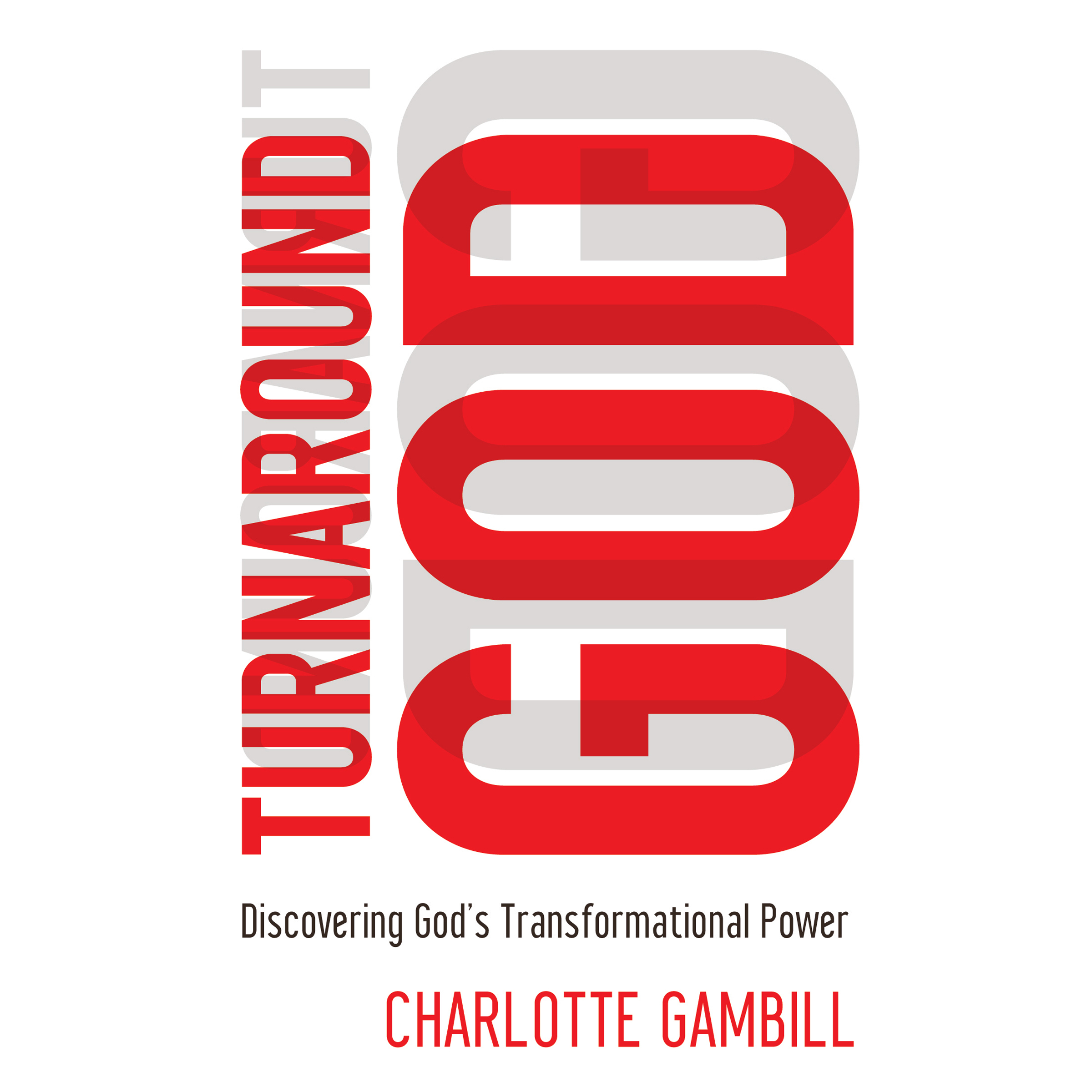 Printable Turnaround God: Discovering God's Transformational Power Audiobook Cover Art