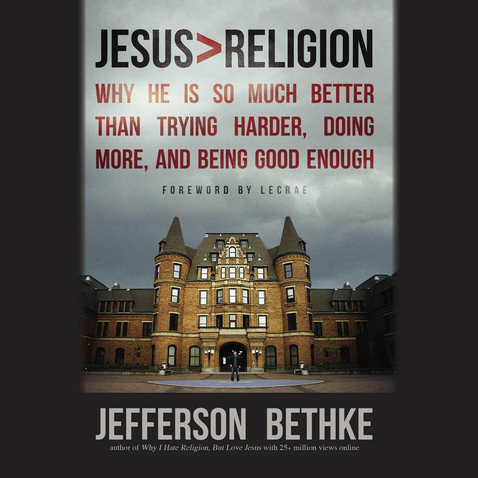 Printable Jesus > Religion: Why He Is So Much Better Than Trying Harder, Doing More, and Being Good Enough Audiobook Cover Art