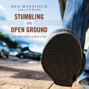 Stumbling on Open Ground: Love, God, Cancer, and Rock n Roll, by Ken Mansfield