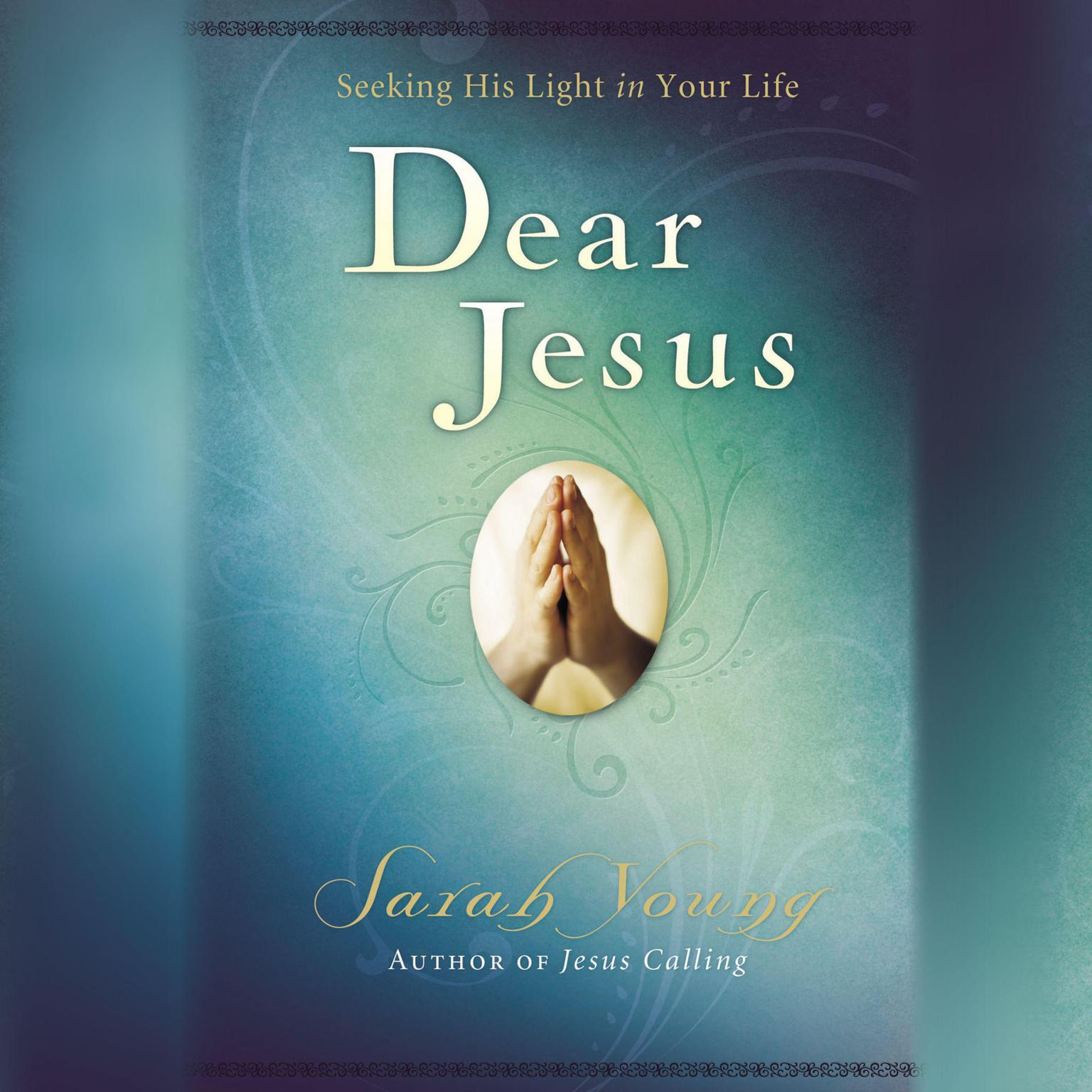 Printable Dear Jesus: Seeking His Light in Your Life Audiobook Cover Art