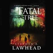 The Fatal Tree, by Stephen R. Lawhead