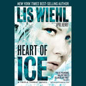 Heart of Ice: A Triple Threat Novel Audiobook, by Lis Wiehl, April Henry